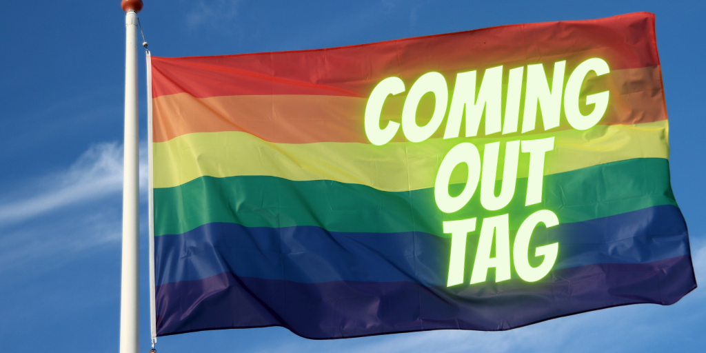 Coming Out Tag