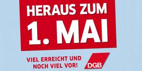 """""""Heraus zum 1. Mai"""" - DGB 1. Mai 2016 - Tag der Arbeit - Zeit für mehr Solidarität"""