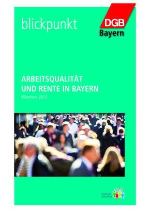 """Titel der DGB-Broschüre """"Arbeitsqualität und Rente in Bayern"""""""