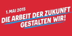 1. Mai 2015 DGB-Motto