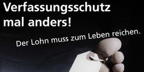 Verfassungsschutz-Kampagne_Der Lohn muss zum Leben reichen