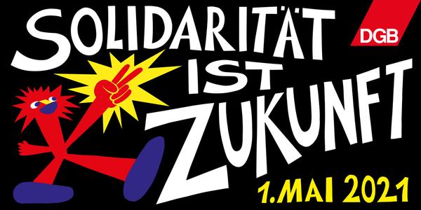 Das Mai-Motto 2021: Solidarität ist Zukunft!