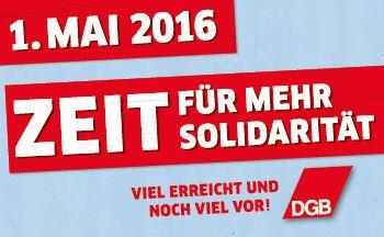 1. Mai 2016 - Zeit für mehr Solidarität!