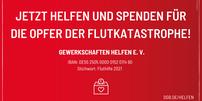 """Der Verein """"Gewerkschaften helfen"""" hat ein Spendenkonto unter dem Stichwort """"Fluthilfe 2021"""" eingerichtet. Die Hilfsgelder sollen den Betroffenen in Deutschland zugutekommen."""